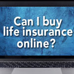 Can I Buy Life Insurance Online? article thumbnail