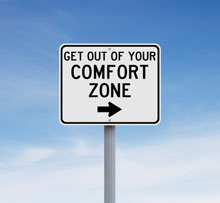 Why You Should Get Out Of Your Comfort Zone Now